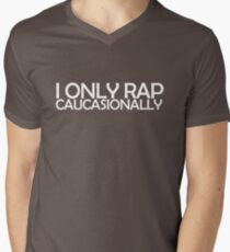 I only rap caucasionally Men's V-Neck T-Shirt