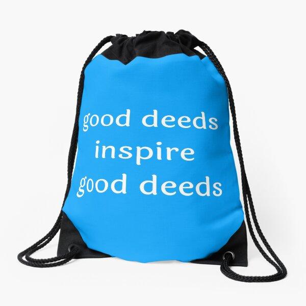 Good deeds inspire Drawstring Bag