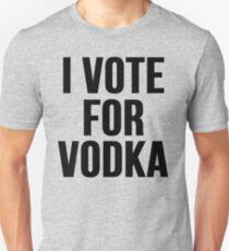 I Vote For Vodka Unisex T-Shirt