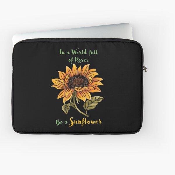 Be a Sunflower Laptop Sleeve