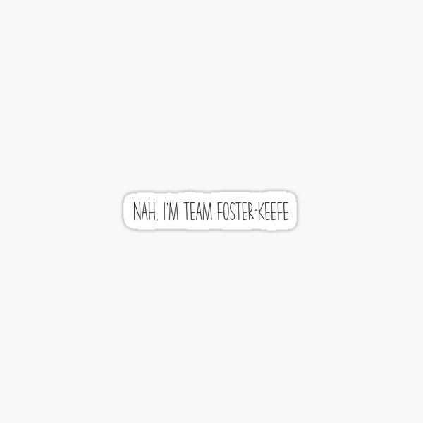 Non, je suis l'équipe Foster-Keefe Sticker