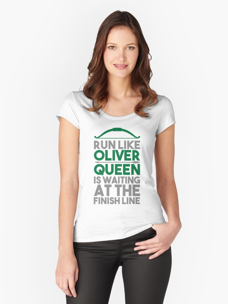 Run like Oliver Queen is waiting at the finish line Women's Fitted Scoop T-Shirt Front