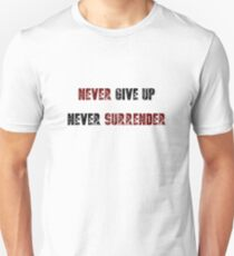 Never Give Up, Never Surrender T-Shirt