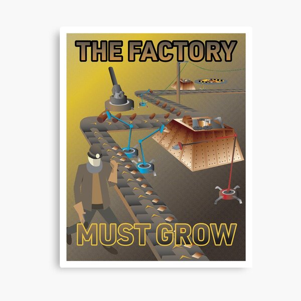 The Factory Must Grow - Factorio Poster Canvas Print