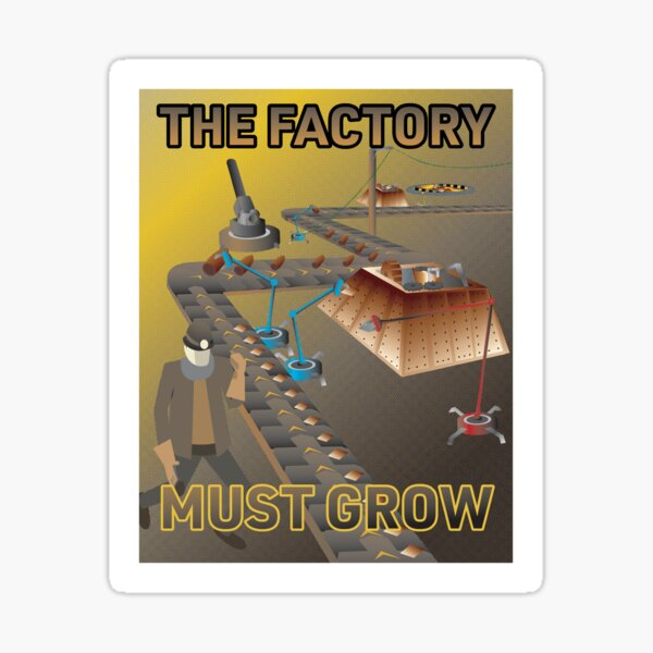 The Factory Must Grow - Factorio Poster Sticker