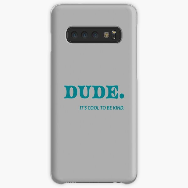 Dude its cool to be kind Samsung Galaxy Snap Case
