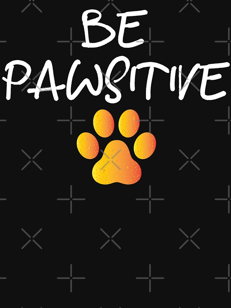 Paw Dog Stay Positive Pun Gifts for Dog Lovers Classic by Marstore