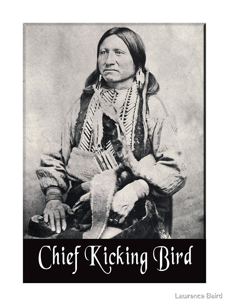 Chief Kicking Bird by Lawrence Baird