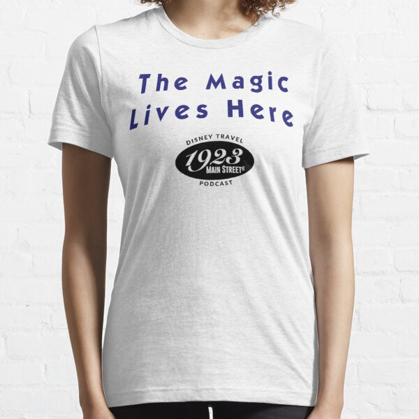 The Magic Lives Here Essential T-Shirt