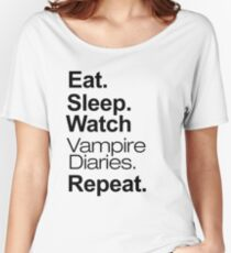 Eat. Sleep. Watch Vampire Diaries. Repeat. Women's Relaxed Fit T-Shirt