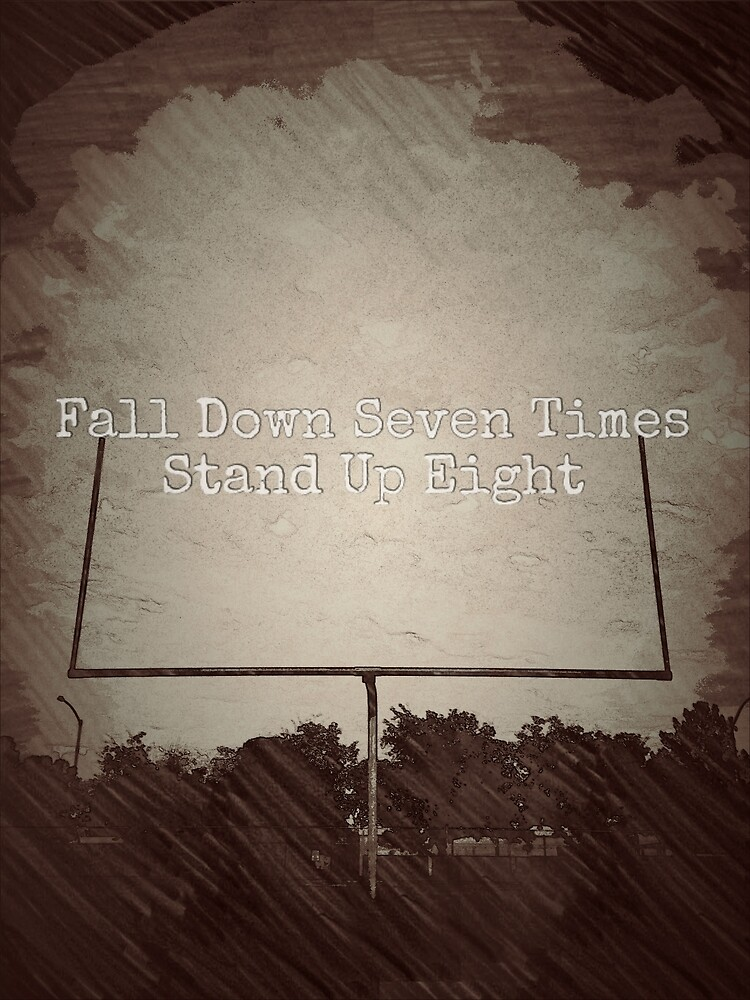 Fall down seven times, stand up eight by amo5180