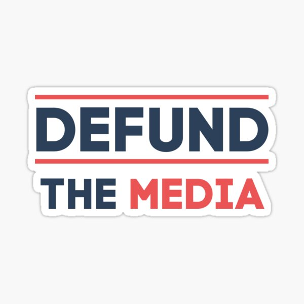 Defund The Media Movement Sticker