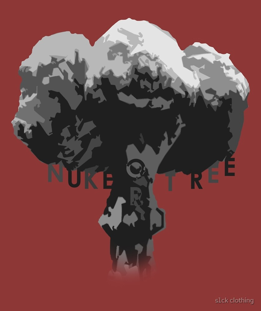 NUKE OR TREE - decide your future. by s1ck clothing