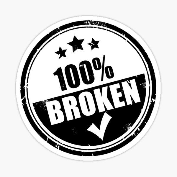 I'm Broken & That's OK. Sticker