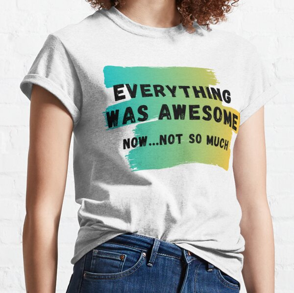 Everything Is Awesome Ladies T Shirt BRICKS Funny Song Humour Retro Brick Gift