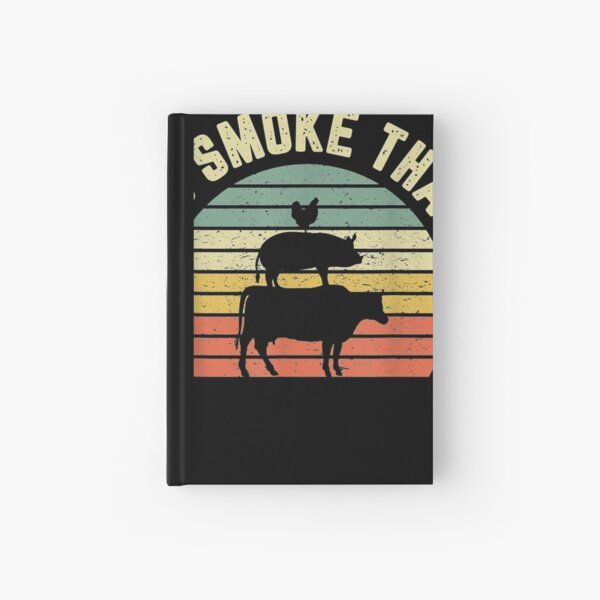 Funny Bbq Shirt I d Smoke That Retro Barbeque Grilling Gift Hardcover Journal