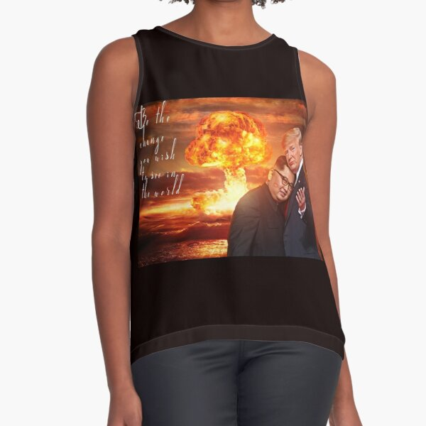 Be the change you wish to see in the world - Donald Trump & Kim Jong-un Sleeveless Top