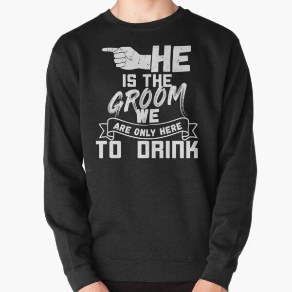 He is the groom - Bachelor party w/ left Pullover Sweatshirt