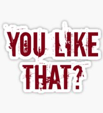 You Like That? Sticker
