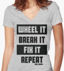 Wheel it, Break it, Fix it, Repeat Women's Fitted V-Neck T-Shirt