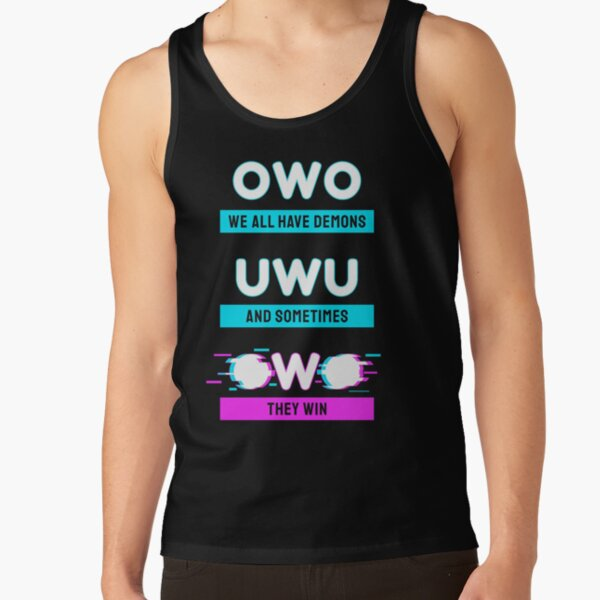 Owo We All Have Demons Shirt Tank Top