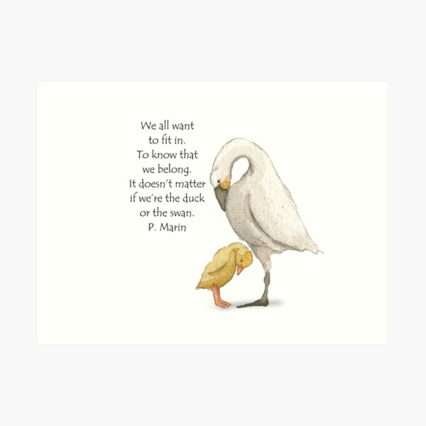 Duck and Swan - We all want to fit in  Art Print