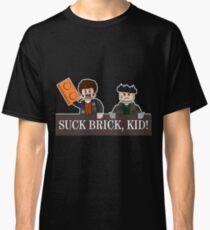 SUCK BRICK, KID! Classic T-Shirt