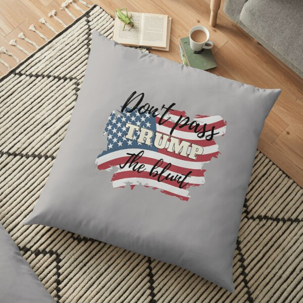 Don't Pass Trump The Blunt, Funny politic Floor Pillow