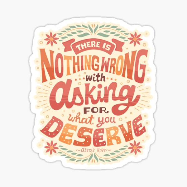 Ask for what you deserve Sticker