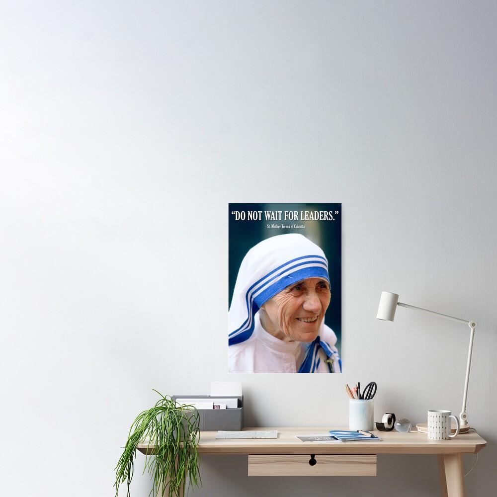 Mother Teresa - Do Not Wait for Leaders Poster