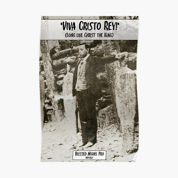 Miguel Pro - Viva Cristo Rey Poster