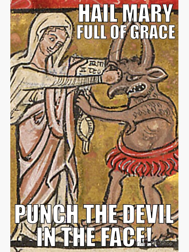 Hail Mary, Full of Grace, Punch the Devil in the Face! by The-CRT-Shop
