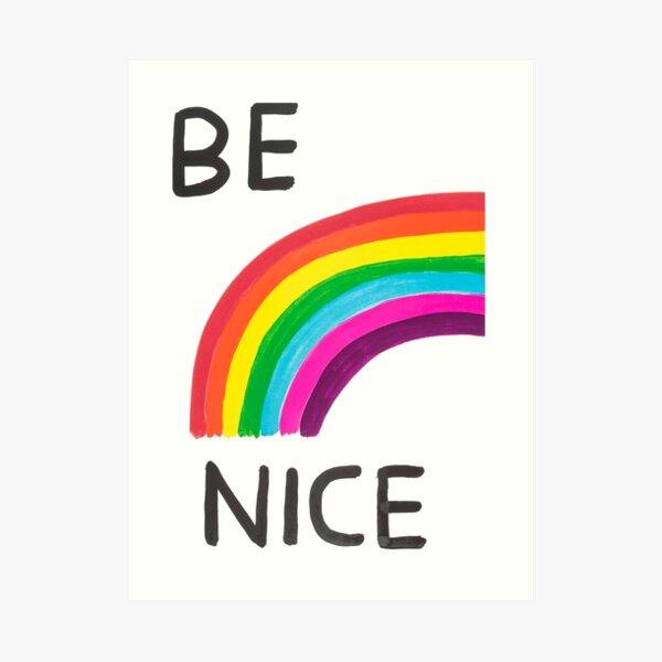 Be Nice Davids Rainbow Art Print