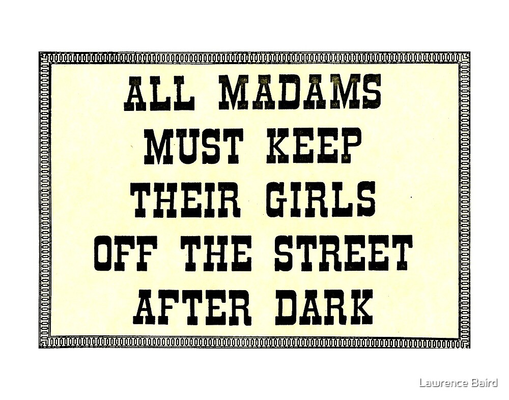 Prostitution Madams Warning by Lawrence Baird