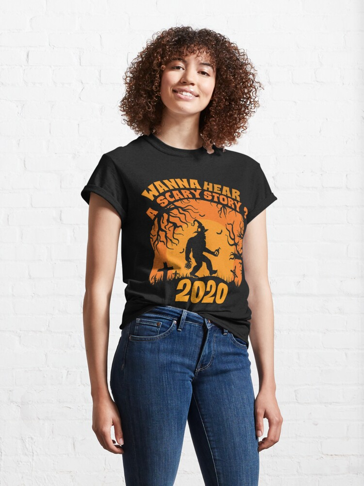 Alternate view of Halloween 2020 costume Wanna hear a scary story? Classic T-Shirt