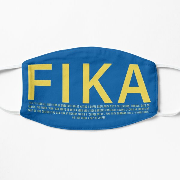 Fika funny swedish word for coffee break and have a chat with friends Flat Mask