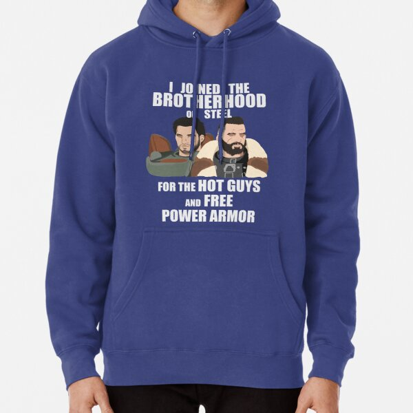 Why I Joined the Brotherhood of Steel Pullover Hoodie