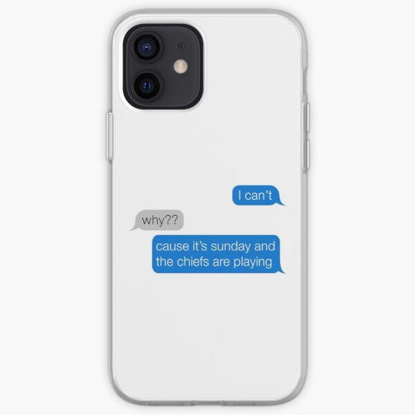Funny iMessage I can't cause it's sunday and the chiefs are playing iPhone Soft Case