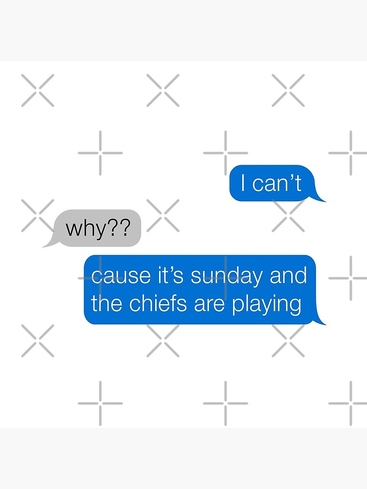 Funny iMessage I can't cause it's sunday and the chiefs are playing by Sportology