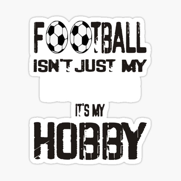Football Is My Hobby Sticker