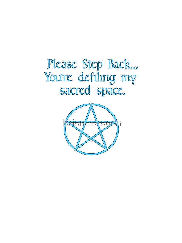 Pagan Sacred Space Pentacle Wiccan Humor by BrianaDragon