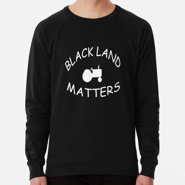 BLACK LAND MATTERS!!! Lightweight Sweatshirt