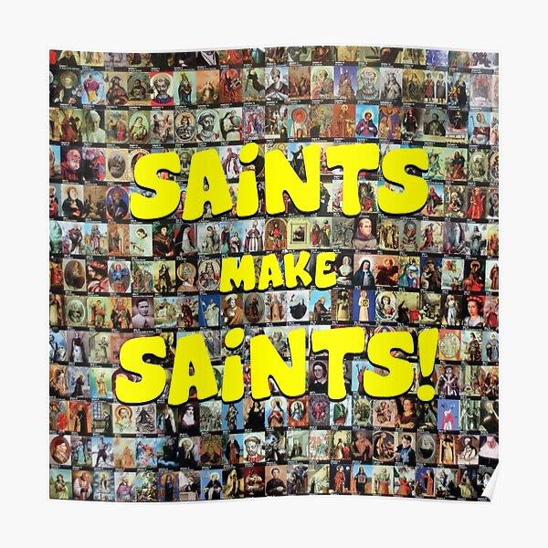 Saints Make Saints! (square) Poster