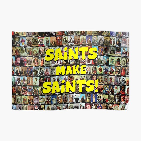 Saints Make Saints! (wide) Poster