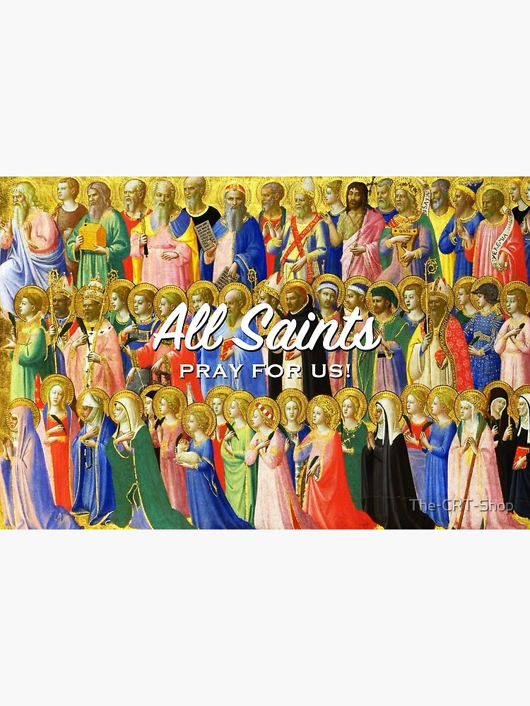 All Saints, pray for us! by The-CRT-Shop