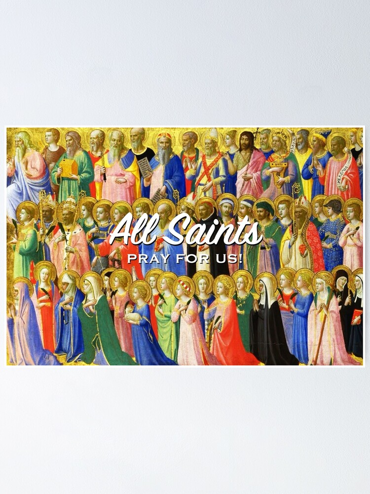 Alternate view of All Saints, pray for us! Poster