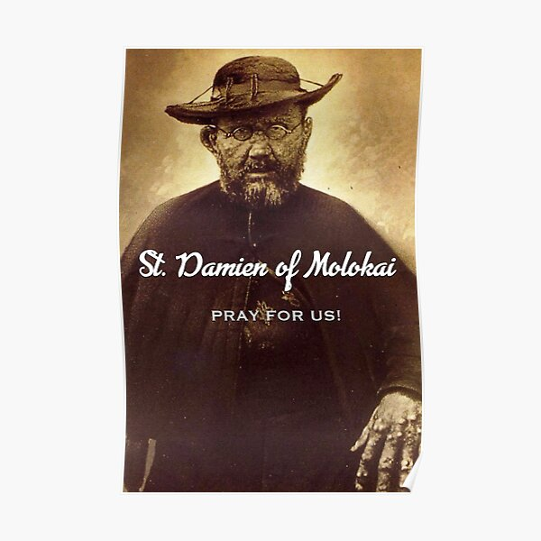Damien of Molokai, pray for us! Poster