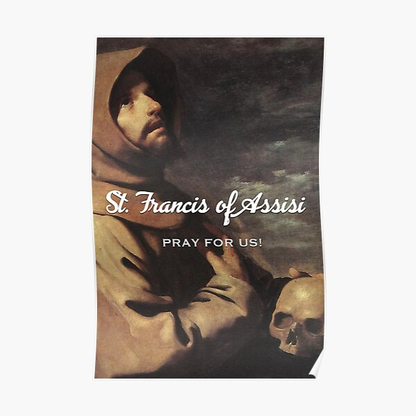 Francis of Assisi, pray for us! - 1 Poster