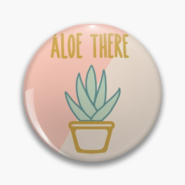 Aloe There Pin
