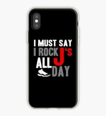 I Must Say I Rock J's All Day iPhone Case